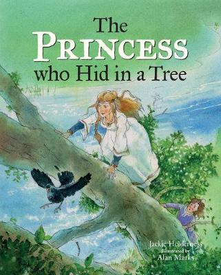 The Princess who Hid in a Tree: An Anglo-Saxon Story by Jackie Holderness