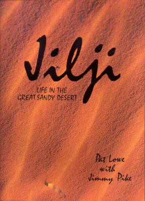 Jilji: Life in the Great Sandy Desert by Pat Lowe