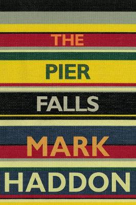Pier Falls by Mark Haddon