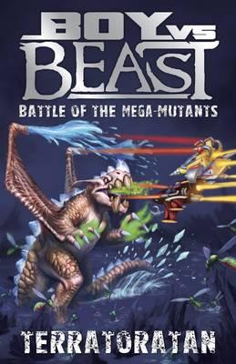 Boy vs Beast Battle of the Mega-Mutants: #16 Terratoratan by Mac Park