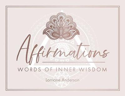 Affirmations: Words of Inner Wisdom by Lorriane Anderson