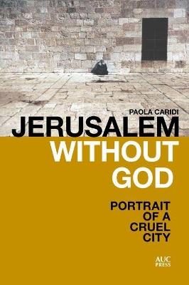 Jerusalem Without God by Paola Caridi