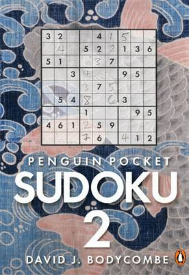 Penguin Pocket Sudoku 2: a Small But Perfectly Formed Book for All Sodoku Fans by David J. Bodycombe