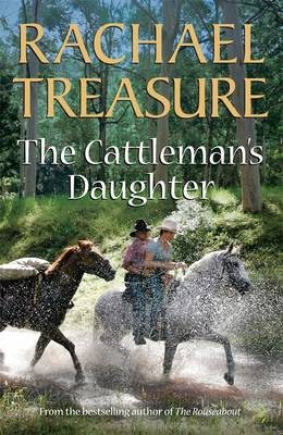 Cattleman's Daughter by Rachael Treasure