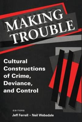 Making Trouble by Jeff Ferrell