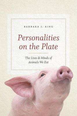 Personalities on the Plate by Barbara J. King