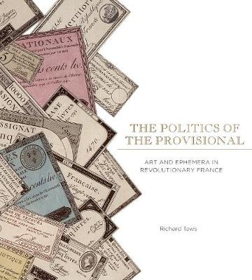 Politics of the Provisional by Richard Taws