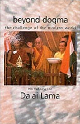 Beyond Dogma by Dalai Lama