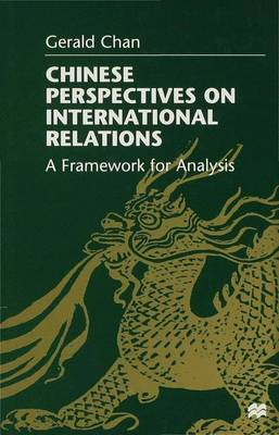 Chinese Perspectives on International Relations by Gabrielle Chan