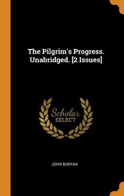 The Pilgrim's Progress. Unabridged. [2 Issues] by John Bunyan