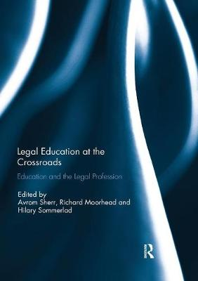 Legal Education at the Crossroads: Education and the Legal Profession book