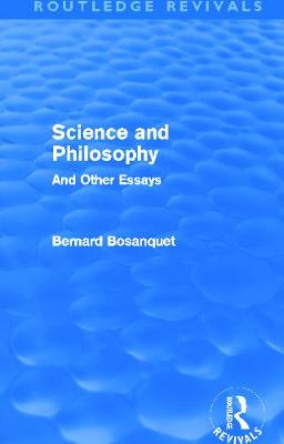 Science and Philosophy by Bernard Bosanquet