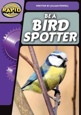 Rapid Phonics Be A Bird Spotter Step 3 (Non-fiction) by Jillian Powell