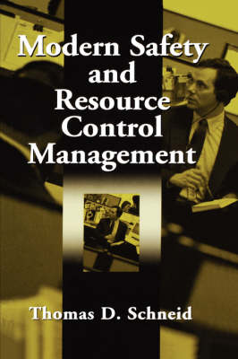 Modern Safety and Resource Control Management by Thomas D. Schneid
