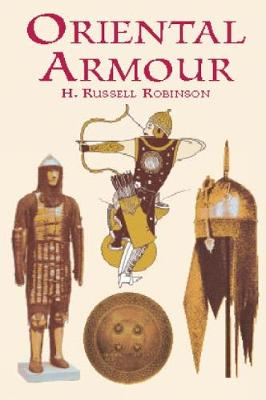 Oriental Armour by H. Russell Robinson