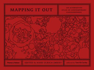 Mapping it Out:Alternative Atlas of Cont. Cartographies by Tom McCarthy