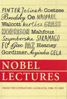 Nobel Lectures: from the Literature Laureates, 1986 to 2005 book