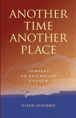 Another Time Another Place: Towards an Australian Church book