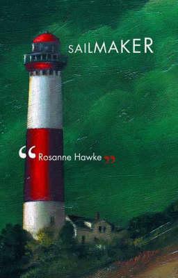 The Sailmaker by Rosanne Hawke
