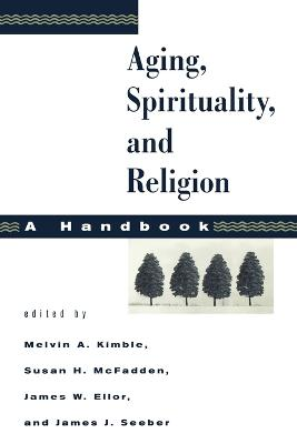 Aging, Spirituality and Religion by Susan H. McFadden