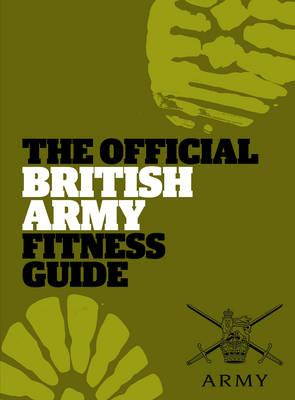 The Official British Army Fitness Guide by Sam Murphy