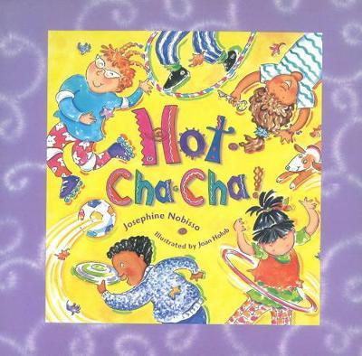 Hot Cha Cha! by Josephine Nobisso