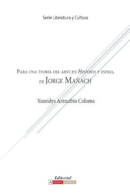 Para Una Teoria del Arte En Historia y Estilo de Jorge Manach by Yaneidys Arencibia Coloma
