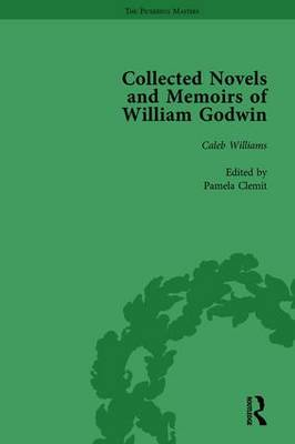 The Collected Novels and Memoirs of William Godwin  Vol 3 by Pamela Clemit