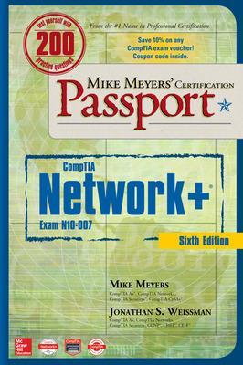 Mike Meyers Comptia Netwk Certification Passport Exam by Mike Meyers