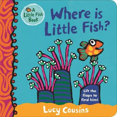 Where Is Little Fish? by Lucy Cousins