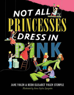 Not All Princesses Dress In Pink by Jane Yolen