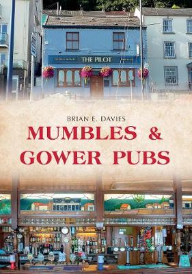 Mumbles & Gower Pubs by E. Brian Davies