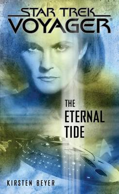 Star Trek: Voyager: The Eternal Tide by Kirsten Beyer