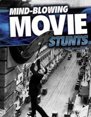 Mind-Blowing Movie Stunts book