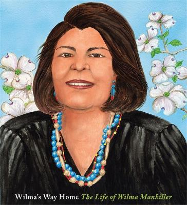 Wilma's Way Home: The Life of Wilma Mankiller book