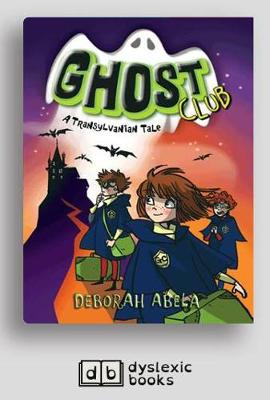 Ghost Club 3: A Transylvanian Tale by Deborah Abela