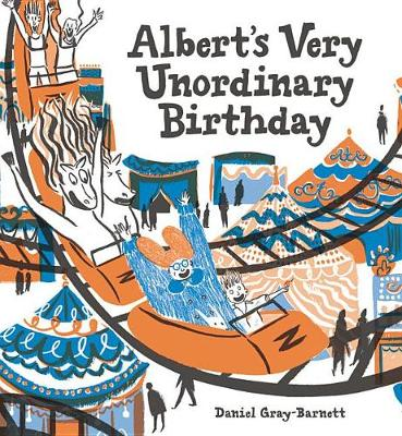 Albert's Very Unordinary Birthday by Daniel Gray-Barnett