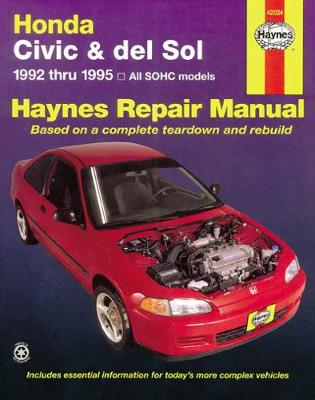 Honda Civic and Del Sol Automotive Repair Manual by Mike Stubblefield