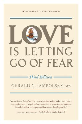 Love Is Letting Go Of Fear, 3Rd Ed by Gerald G. Jampolsky