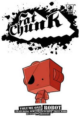 Fat Chunk Fat Chunk Volume 1: Robot Robot Volume 1 by Jamie Smart