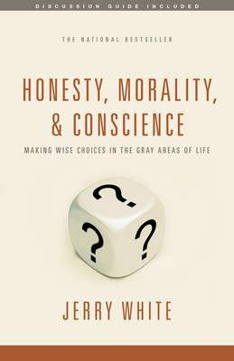 Honesty, Morality, & Conscience by Jerry White