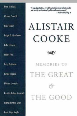 Memories of the Great and the Good by Alistair Cooke