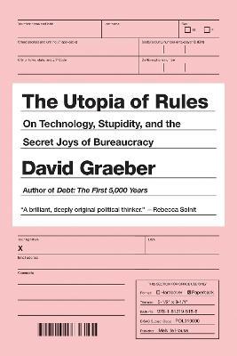 Utopia Of Rules by David Graeber
