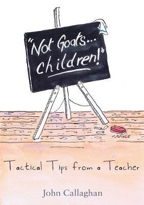 Not Goats... Children! by John Callaghan