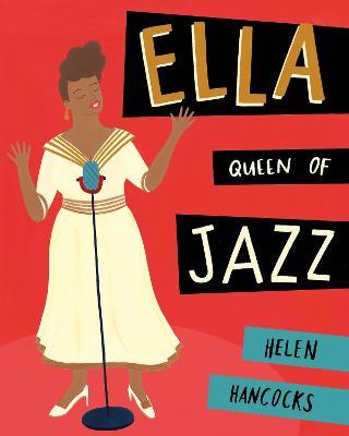 Ella Queen of Jazz by Helen Hancocks