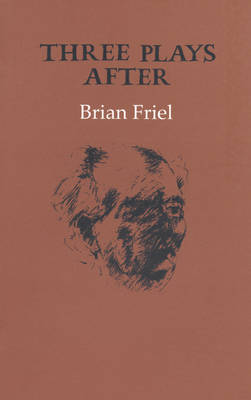 Three Plays After by Brian Friel