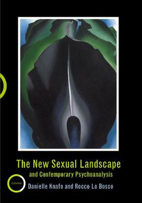 The New Sexual Landscape and Contemporary Psychoanalysis by Danielle Knafo