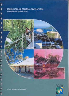 Communities as Regional Destinations: A Development Potential Index by Peter E. Murphy