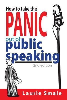 How to take the Panic out of Public Speaking by Laurie Smale