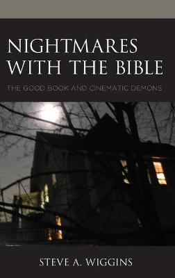 Nightmares with the Bible: The Good Book and Cinematic Demons book